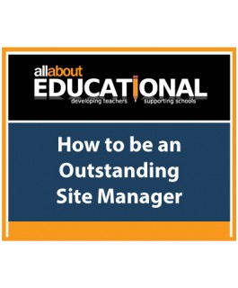How to be an Outstanding Site Manager – Call 020 8368 5832 to run this INSET in your School