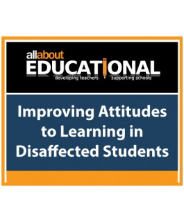 Improving Attitudes to Learning in Disaffected Students – Call 020 8368 5832 to run this INSET in your School