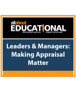 Leaders & Managers: Making Appraisal Matter – Call 020 8368 5832 to run this INSET in your School