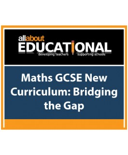 Maths GCSE New Curriculum: Bridging the Gap – Call 020 8368 5832 to run this INSET in your School