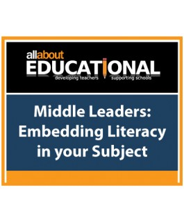 Middle Leaders: Embedding Literacy in your Subject – Call 020 8368 5832 to run this INSET in your School