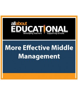 More Effective Middle Management – Call 020 8368 5832 to run this INSET in your School
