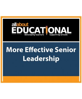 More Effective Senior Leadership – Call 020 8368 5832 to run this INSET in your School