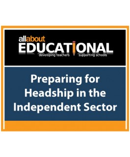 Preparing for Headship in the Independent Sector – Call 01283 568440 to run this INSET in your School