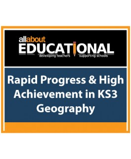 Rapid Progress & High Achievement in KS3 Geography – Call 020 8368 5832 to run this INSET in your School