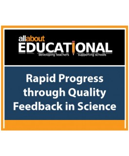 Rapid Progress through Quality Feedback in Science – Call 020 8368 5832 to run this INSET in your School