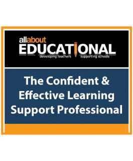 The Confident & Effective Learning Support Professional – Call 020 8368 5832 to run this INSET in your School