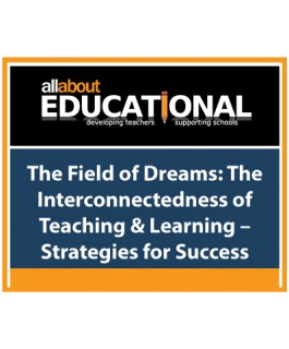 The Field of Dreams: The Interconnectedness of Teaching & Learning – Strategies for Success – Call 020 8368 5832 to run this INSET in your School