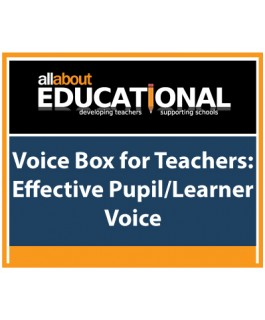 Voice Box for Teachers: Effective Pupil/Learner Voice – Call 020 8368 5832 to run this INSET in your School