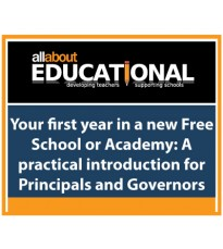 Your first year in a new Free School or Academy: A practical introduction for Principals and Governors – Call 01283 568440 to run this INSET in your School